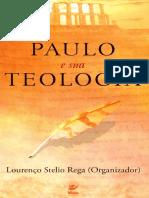 Paulo e Sua Teologia - Lourenço S. Rega (Organizador) - Vida Acadêmica.pdf
