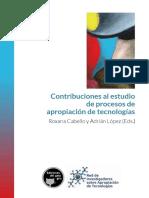 Contribuciones Al Estudio de Procesos de Apropiación de Tecnologías Cabello y López Eds