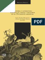 Alvarez Moctezuma Israel Gutierrez Trapaga Daniel - Historia Y Literatura - Maravillas Magia Y Milagros en El Occidente Medieval