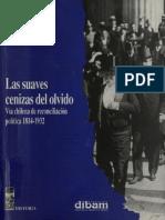 Las suaves cenizas del olvido. Vía chilena de reconciliación política 1814-1932.