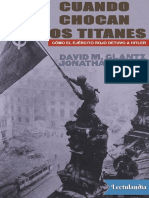 Cuando Chocan Los Titanes Como El Ejercito Rojo Detuvo a Hitler - David Glantz