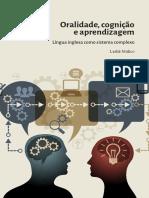 MULICO, L.V. (2017) Oralidade cognicao e aprendizagem - língua inglesa como sistema complexo