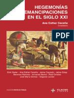 Ana Esther Cecena Hegemonias y Emancipaciones En El Siglo XXI Coleccion Grupos de Trabajo de Clacso Spanish Edition  2004.pdf