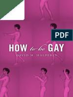 David M Halperin-How to Be Gay-Harvard University Press (2012)