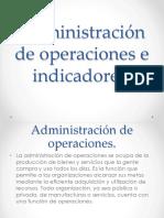 Administración de Operaciones e Indicadores