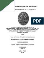 ESTUDIO Y PROPUESTA DE MODELO DE PROPAGACIÓN PARA LAS SEÑALES DE TV DIGITAL EN LIMA Y SU IMPLEMENTACIÓN EN UN SOFTWARE DE ESTIMACIÓN DE COBERTURA DESARROLLADO USANDO MATLAB