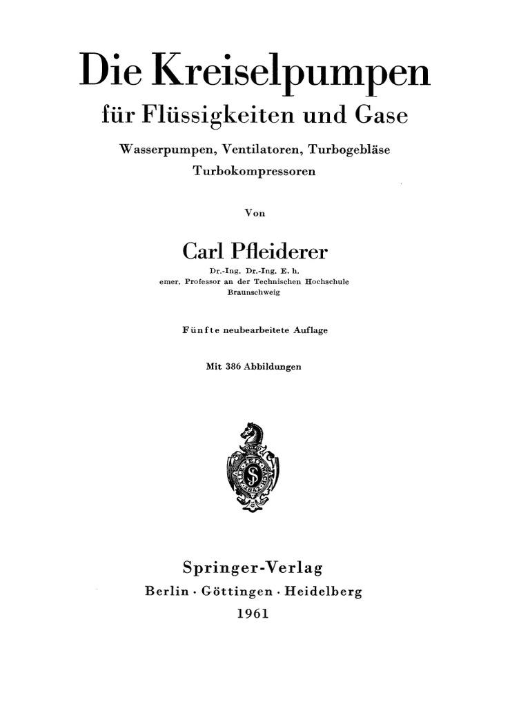 Carl Pfleiderer (Auth.)-Die Kreiselpumpen Für Flüssigkeiten Und ...