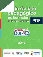 Guía_Uso Pedagógico de Los Materiales de La Caja Siempre Día E_2016