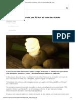 Como Iluminar Um Quarto Por 40 Dias Só Com Uma Batata - BBC Brasil