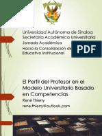 Conferencia Rene Thierry El Perfil Del Profesor en El Modelo Universitario Basado en Competencias Jornada-Academica-UAS 25-Junio-2015