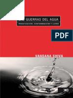 Las Guerras Del Agua. Privatización Consumo y Lucro