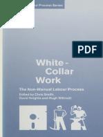 (Studies in the Labour Process) Chris Smith, David Knights, Hugh Willmott (Eds.)-White-Collar Work_ the Non-Manual Labour Process-Palgrave Macmillan UK (1991)