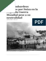Los Bombardeos Sufridos Por Suiza en La Segunda Guerra Mundial Pese a Su Neutralidad