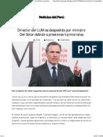 Director del LUM es despedido por ministro Del Solar debido a presiones fujimoristas ~ Noticias del Perú