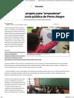 Professora Cria Projeto Para _empoderar_ Meninas Em Escola Pública de Porto Alegre - Educação - Vida e Estilo_ Informações - Zero Hora