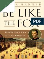 Be Like the Fox, Machiavelli in His World - Erica Benner