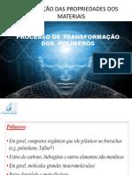 AULA 4 - PROCESSOS TRANSFORMAÇÃO POLIMEROS 2017.1.pptx