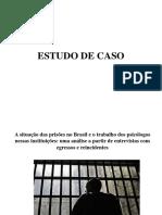 Estud de Caso Sistema Prisional e Trabalho Do Psicologo