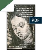 El Verdadero y Extraordinario Rostro de La Virgen de Guadalupe - Rodrigo Franyutti