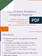 Slides Aula 10.Política Externa Brasileira e Integração Regional