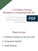 Aula 13. a Política Externa Brasileira e a Cooperação Sul-Sul