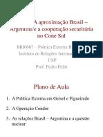Aula 8.a Aproximação Brasil – Argentina e a Cooperação Securitária No Cone Sul