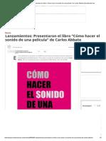 """Noticia - Lanzamientos_ Presentaron El Libro """"Cómo Hacer El Sonido de Una Película"""" de Carlos Abbate _ EscribiendoCine"""