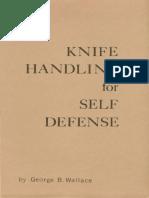 Wallace George B. - Knife handling for self defense.pdf