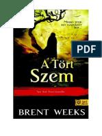 Brent Weeks - A Tört Szem.pdf