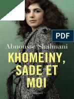 Abnousse Shalmani Khomeiny, Sade Et Moi