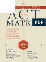 The Essential Guide to the ACT Matrix a StepbyStep Approach to Using the ACT Matrix Model in Clinical Practice Nodrm