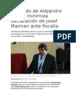 Abogado de Alejandro Toledo Minimiza Declaración de Josef Maiman Ante Fiscalía
