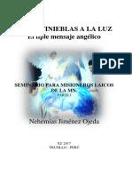 De Las Tinieblas a La Luz.