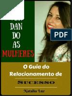 DESVENDANDO as MULHERES - O Guia Do Relacionamento de Sucesso - Natalia Luz