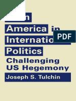 Joseph S. Tulchin-Latin America in International Politics_ Challenging US Hegemony-Lynne Rienner Publishers, Inc. (2016)