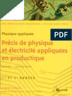 Précis de Physique Et Électricité Appliquées en Productique