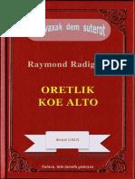 Oretlik koe Alto, ke Raymond Radiguet