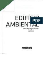 GONÇALVES, Joana; BODE, Klaus (Orgs.). Edifício Ambiental. São Paulo, Oficina de Textos, 2015 (Introdução e Cap 1)