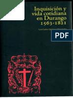 Inquisicion Y Vida Cotidiana en Durango 1563-1821