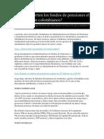 Cómo Invierten Los Fondos de Pensiones El Ahorro de Los Colombianos