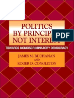James M. Buchanan - Politics by Principle, Not Interest - Towards Nondiscriminatory Democracy - James M. Buchanan and Roger D. Congleton.pdf