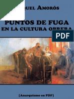 Amorós, Miquel - Puntos de fuga en la cultura obrera [Anarquismo].pdf