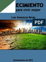 González Reyes, Luis - Decrecimiento. Menos para vivir mejor [Anarquismo en PDF].pdf