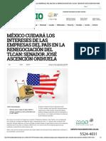 02-09-17 MÉXICO CUIDARÁ LOS INTERESES DE LAS EMPRESAS DEL PAÍS EN LA RENEGOCIACIÓN DEL TLCAN_ SENADOR JOSÉ ASCENCIÓN ORIHUELA - El Diario de Coahuila