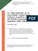 Cernadas, Jorge (2005). La `vieja izquierda` en la encrucijada Cuadernos de Cultura y la politica cultural del Partido Comunista argentin (..)