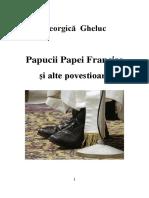 Georgică Gheluc, Papucii Papei Francisc  și alte povestioare