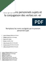 Les Pronoms Personnels Sujets Et La Conjugaison Des Verbes en -Er