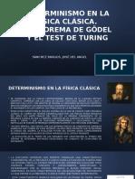 Determinismo en La Física Clásica. El Teorema de Gödel y El Test de Turing