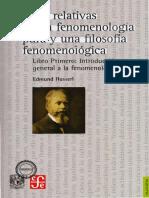 Husserl Edmund. Ideas Relativas a Una Fenomenologia Pura, y Una Filosofia Fenomenologica. Libro I