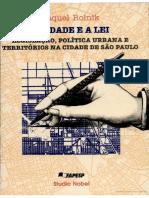 A Cidade e a Lei - Legislação, Política Urbana e Territórios na Cidade de São Paulo -RAQUEL ROLNIK (LIVRO INCOMPLETO)